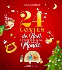 Judith Bouilloc et Madeleine Brunelet - 24 contes de Noël autour du monde.