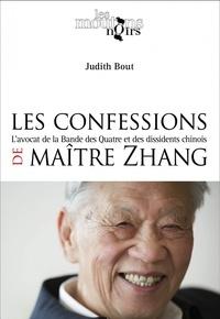 Judith Bout - Les confessions de Maître Zhang - L'avocat de la Bande des Quatre et des dissidents chinois.