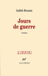 Judith Brouste - Jours de guerre.