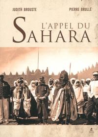 Judith Brouste et Pierre Brullé - L'appel du Sahara.