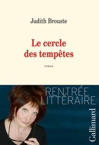 Judith Brouste - Le cercle des tempêtes.
