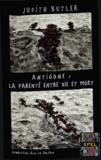 Judith Butler - Antigone : la parenté entre vie et mort.