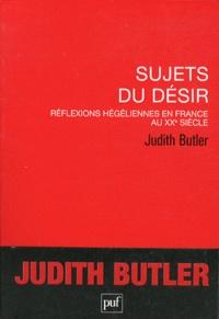 Judith Butler - Sujets du désir - Réflexions hégéliennes en France au XXe siècle.