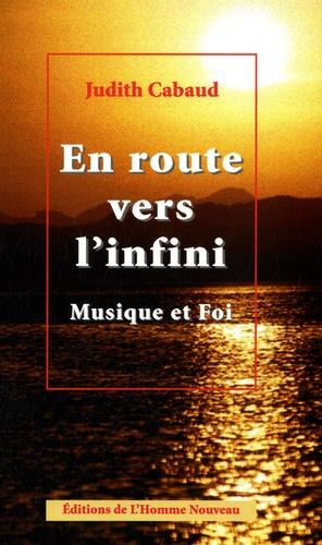 Judith Cabaud - En route vers l'infini - Musique et foi.