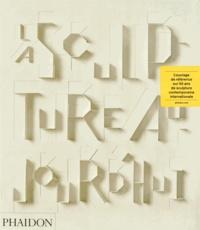 Fichier pdf téléchargement gratuit ebooks La sculpture aujourd'hui par Judith Collins 5550714868083