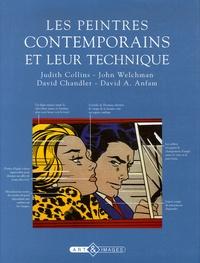 Judith Collins et John Welchman - Les peintres contemporains et leur technique.