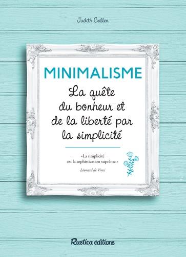 Minimalisme, la quête du bonheur et de la liberté par la simpicité