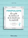 Judith Crillen - Minimalisme - La quête du bonheur et de la liberté par la simplicité.
