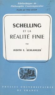 Judith E. Schlanger et Félix Alcan - Schelling et la réalité finie - Essai sur la philosophie de la nature et de l'identité.