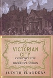 Judith Flanders - The Victorian City - Everyday Life in Dickens' London.