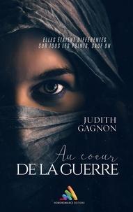 Judith Gagnon - Au coeur de la guerre.