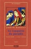 Judith Gautier - La conquête du paradis - Pondichéry au XVIIIe siècle.
