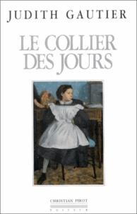 Judith Gautier - Le collier des jours - Souvenirs de ma vie.