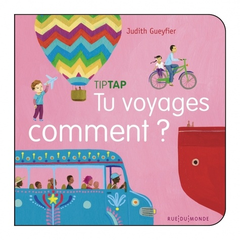 Judith Gueyfier - Tu voyages comment ?.