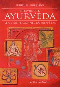 Judith-H Morrison - Le livre de l'Ayurveda - Le guide personnel du bien-être.