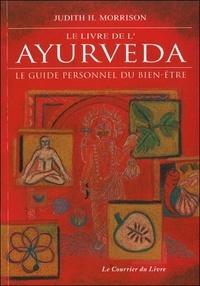 Livres gratuits en ligne télécharger ipad Le livre de l'Ayurveda  - Le guide personnel du bien-être PDB DJVU (Litterature Francaise) par Judith-H Morrison