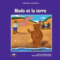 Judith Hamel - Modo et la Terre.