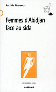 Judith Hassoun - Femmes d'Abidjan face au SIDA.