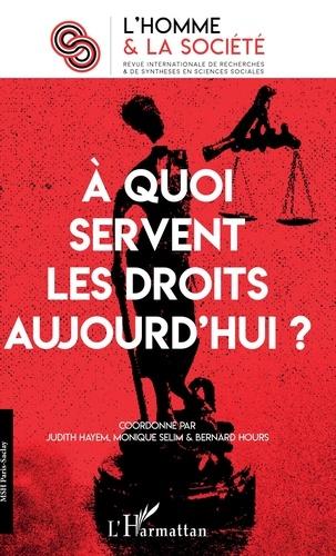 Judith Hayem et Bernard Hours - L'Homme et la Société N° 206, 2018/1 : A quoi servent les droits aujourd'hui ?.