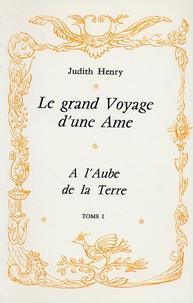 Judith Henry - Le grand Voyage d'une Ame - Tome 1, A l'Aube de la Terre.
