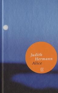 Judith Hermann - Alice.