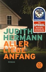 Judith Hermann - Aller Liebe Anfang.
