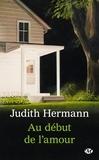 Judith Hermann - Au début de l'amour.