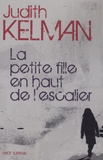 Judith Kelman - La petite fille en haut de l'escalier.