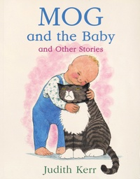 Judith Kerr - Mog and the Baby and Other Stories.