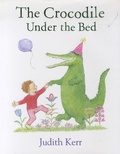 Judith Kerr - The Crocodile under the Bed.