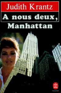 Judith Krantz - A nous deux, Manhattan.