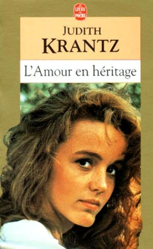 Judith Krantz - L'Amour en héritage.