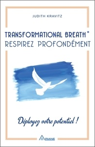 Transformational Breath - Respirez profondément- Déployez votre potentiel ! - Judith Kravitz |