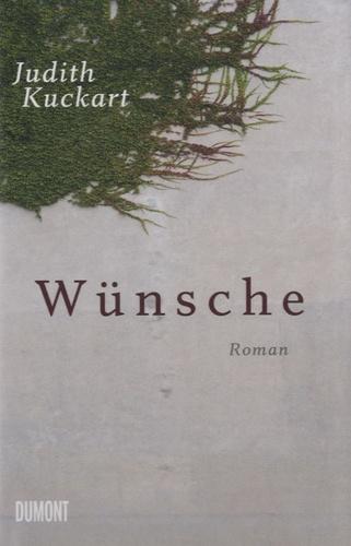 Judith Kuckart - Wünsche.