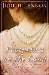 Judith Lennox - Footprints on the Sand - An epic novel of courage, passion and enduring love.