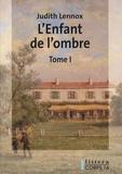 Judith Lennox - L'Enfant de l'ombre - 2 volumes.