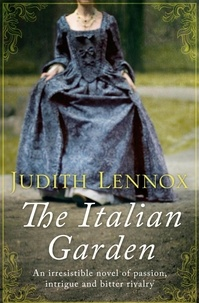Judith Lennox - The Italian Garden - An irresistible novel of passion, intrigue and bitter rivalry.