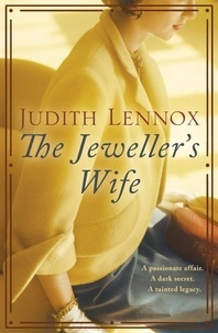 Judith Lennox - The Jeweller's Wife - A compelling tale of love, war and temptation.
