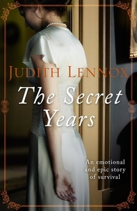 Judith Lennox - The Secret Years - An emotional drama of love and survival.