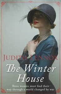 Judith Lennox - The Winter House - A sweeping drama of love and friendship.
