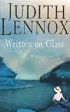 Judith Lennox - Written on Glass.