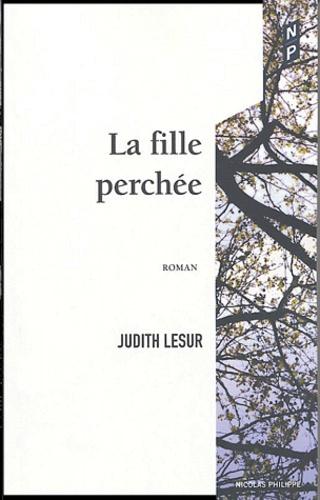 Judith Lesur - La fille perchée.