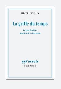 Judith Lyon-Caen - La griffe du temps - Ce que l'histoire peut dire de la littérature.