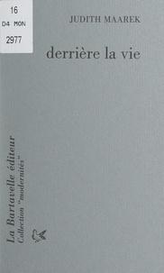 Judith Maarek - Derrière la vie.