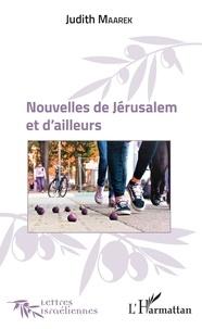 Judith Maarek - Nouvelles de Jérusalem et d'ailleurs.