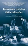 Judith Martin et Jean-Louis Perrier - Buenos Aires, génération théâtre indépendant.
