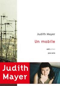 Judith Mayer - Un mobile.