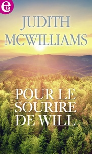 Judith McWilliams - Pour le sourire de Will.