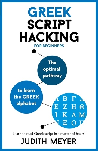 Greek Script Hacking. The optimal pathway to learn the Greek alphabet