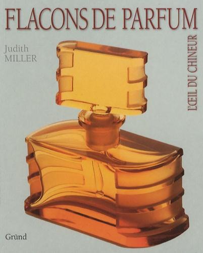 Judith Miller - Flacons de parfum.
